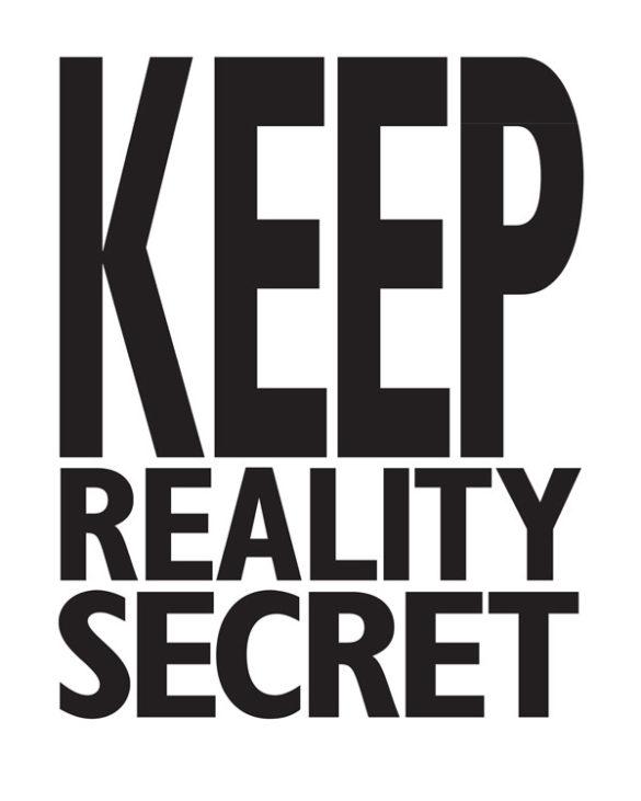 Keep Reality Secret